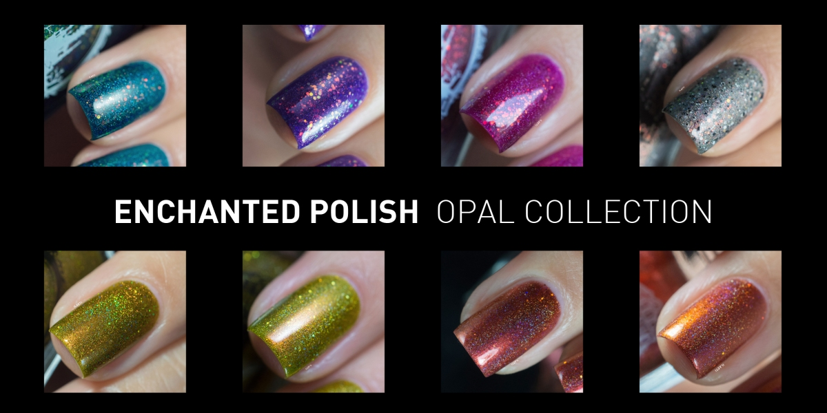 Enchanted Polish - Opal Collection